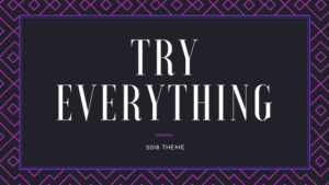 2018 Theme – Try Everything – Business and Personal Goals