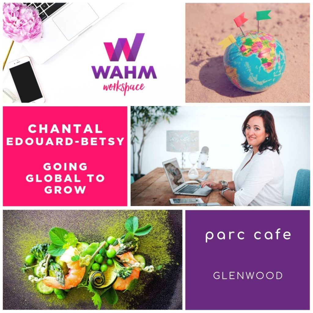 Lunch & Learn Go Global to Grow with Chantal from 1 Day Webs at Parc